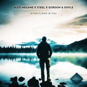 ALEX MEGANE X STEEL X GORDON & DOYLE - RIVER FLOWS IN YOU